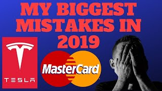 My Biggest Investment Mistakes in 2019: Mastercard and Tesla Stocks