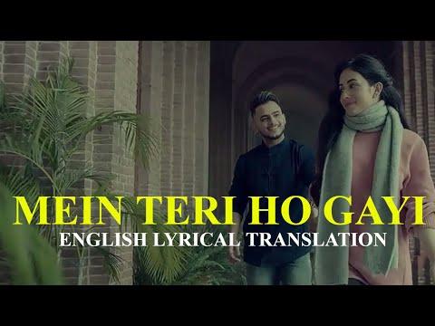 Mein Teri Ho Gayi || Millind Gaba || English Lyrical Translation || Full Song