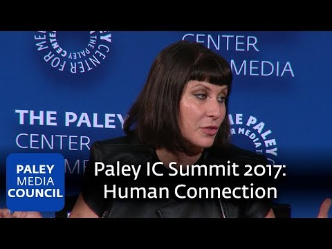 Human Connection in the Digital Age - Paley IC Summit 2017
