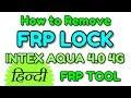 FRP unlock Intex Aqua 4.0 4G with FRP tool | Hindi - हिंदी