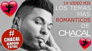 CHACAL - CHACAL 2019 - LOS TEMAS MAS ROMANTICOS DE CHACAL (1H VIDEO MIX)
