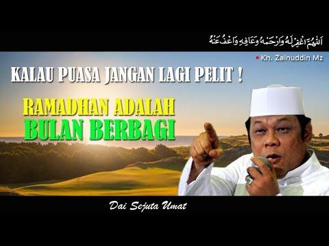 Puasa Jangan Lagi Pelit Ramadhan Adalah Bulan Berbagi - KH Zainuddin MZ