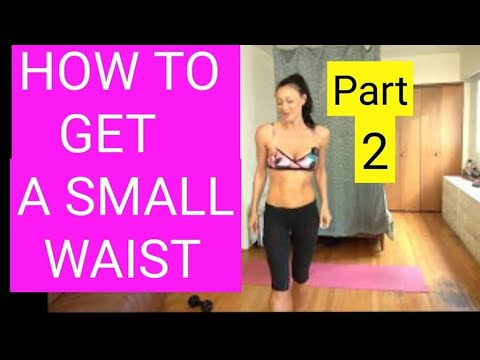 HOW TO GET A SMALL WAIST! PART 1