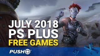 Free PS Plus Games Announced: July 2018 | PS4, PS3, Vita | Full PlayStation Plus Lineup