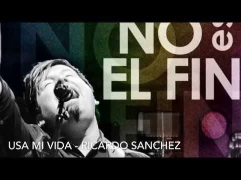 Usa Mi Vida - Ricardo Sanchez