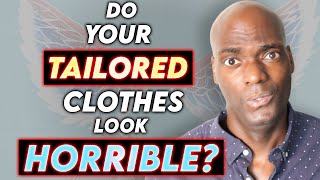 Tailored Clothes Looking TERRIBLE? 3 Reasons WHY!