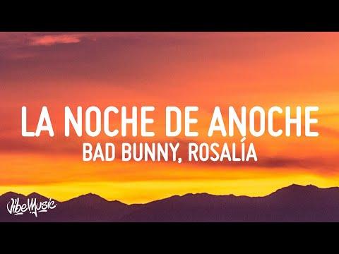 BAD BUNNY x ROSALÍA – LA NOCHE DE ANOCHE (Letra/Lyrics)