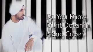 Do You Know - Diljit Dosanjh Piano Cover