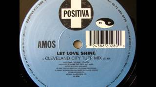 Amos - Let Love Shine (Cleveland City Tuff Mix)