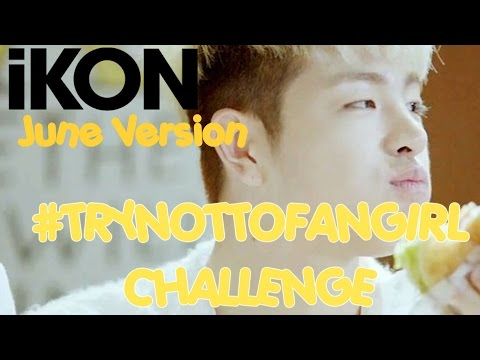 iKON: TRY NOT TO FANGIRL / FANBOY CHALLENGE : June / Junhoe