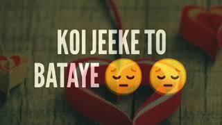 Hum Jaise Jee Rahe Hai  Whatsapp Status || Jo Tut Ke Na Tute Koi Aisa Dil Dikhaye ||
