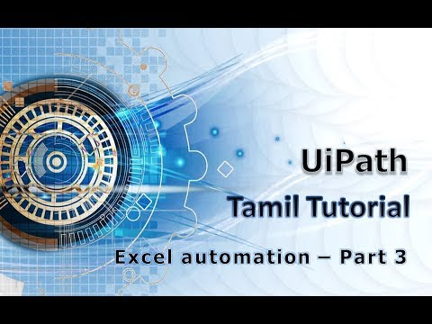 UiPath tutorial in Tamil - Excel automation part 3 by Thamizh Medium