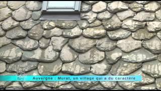 Auvergne : Murat, un village qui a du caractère