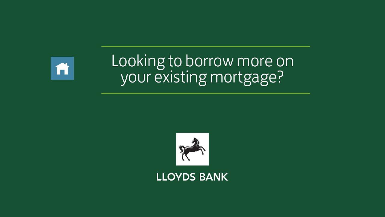 Lloyds Bank Uk Mortgages Additional Borrowing