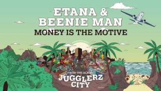 ETANA ft BEENIE MAN - MONEY IS THE MOTIVE [JUGGLERZ CITY ALBUM 2016]