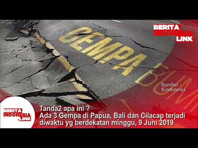 Tanda2 apa?? 3 Gempa terjadi dalam waktu berdekatan di Papua, Bali dan Cilacap tgl 9 Juni 2019.