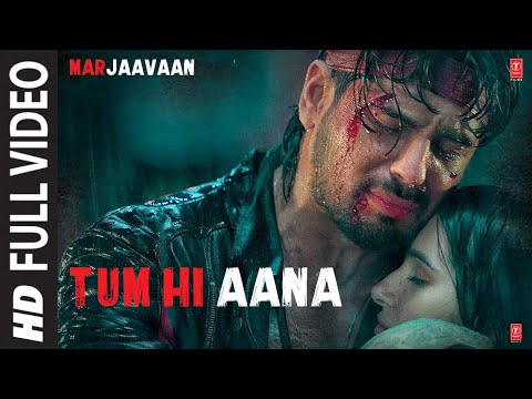 Tum Hi Aana Full Video  Marjaavaan  Riteish D, Sidharth M, Tara S  Jubin N  Payal Dev Kunaal V