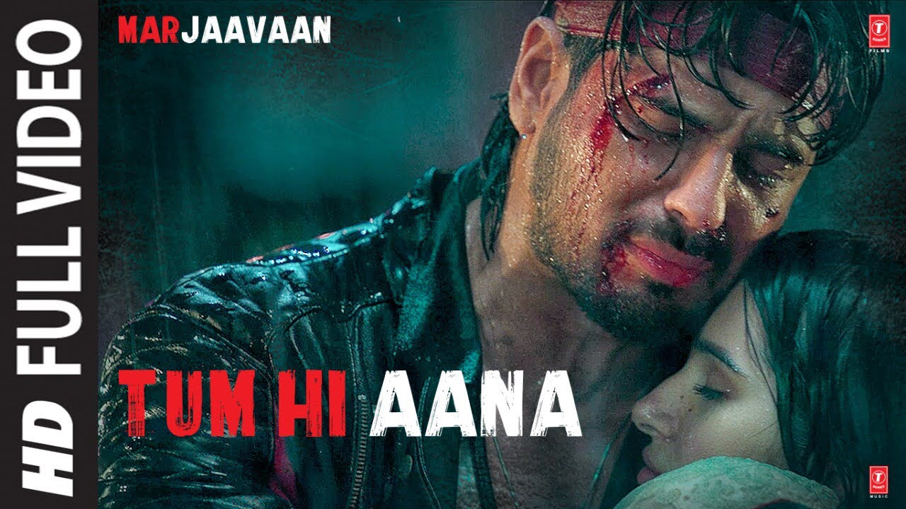 Tum Hi Aana Full Video | Marjaavaan | Riteish D, Sidharth M, Tara S | Jubin N | Payal Dev Kunaal