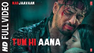 Tum Hi Aana Song Lyrics (Hindi) | Marjaavaan | Bahut Aayi