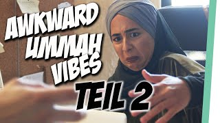 Awkward Ummah Vibes TEIL 2