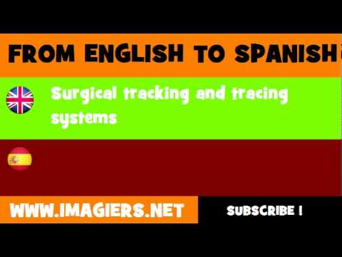 FROM ENGLISH TO SPANISH = Surgical tracking and tracing systems