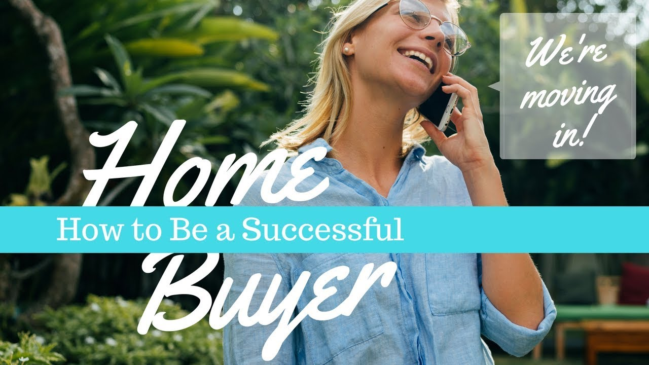 How to Be a Successful Home Buyer