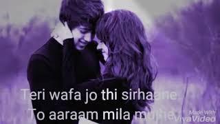 😍Teri Wafa♥ Jo thi Sirhane ..  Whatsapp video status... 😘😘