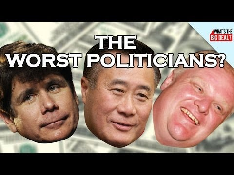 Top 4 Worst Politicians: Crazy and Corrupt Edition