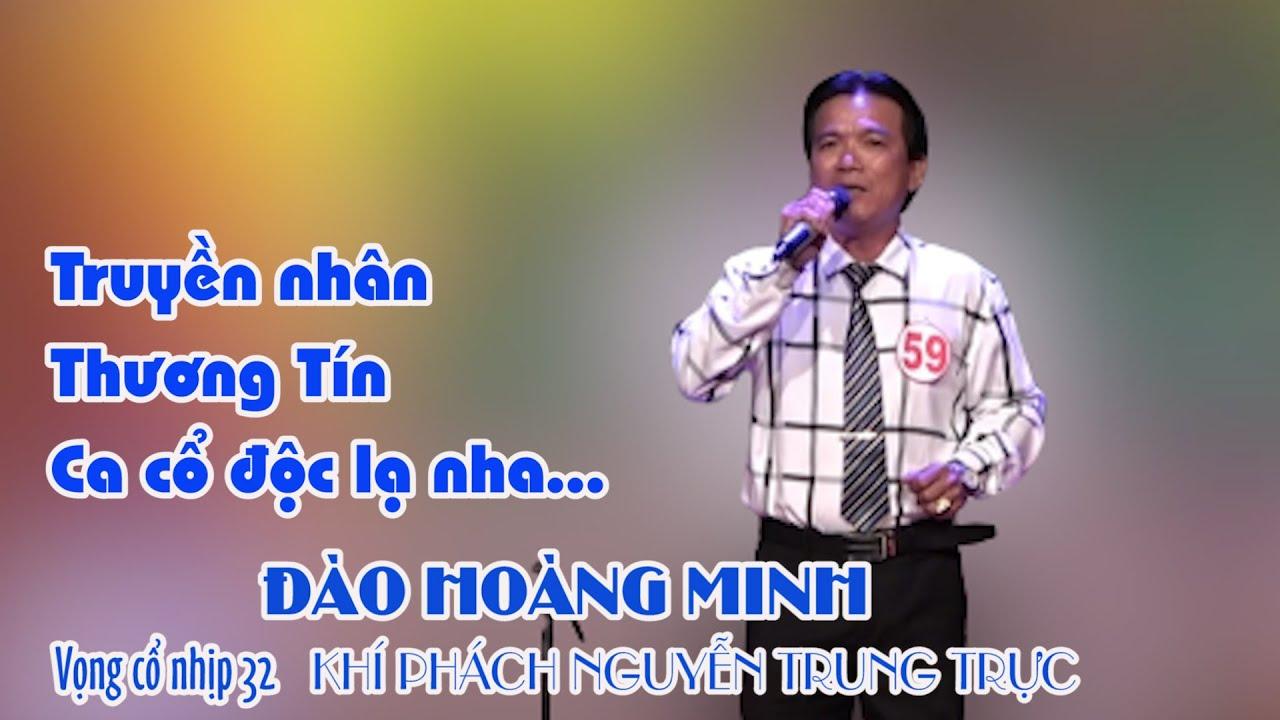 Truyền nhân Thương Tín là đây | ĐÀO HOÀNG MINH | KHÍ PHÁCH NGUYỄN TRUNG TRỰC | VỌNG CỔ NHỊP 32