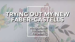 Adult Coloring Book Tutorial: Review of new Faber-Castell colored pencils and how to blend them
