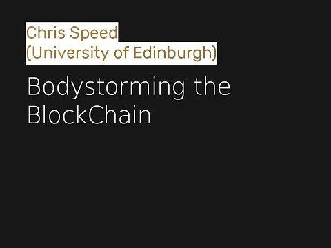 Chris Speed - Bodystorming the BlockChain