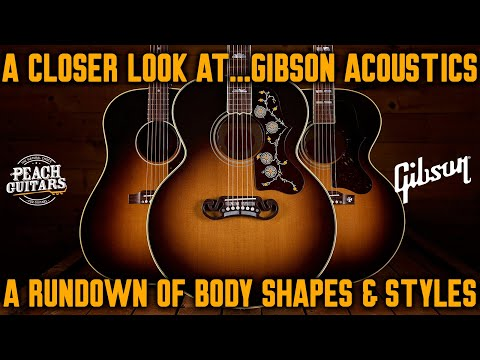 A Closer Look At...Gibson Acoustics: A Rundown of Body Shapes & Styles