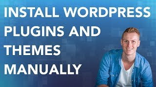 How To Install Wordpress Plugins And Themes Manually