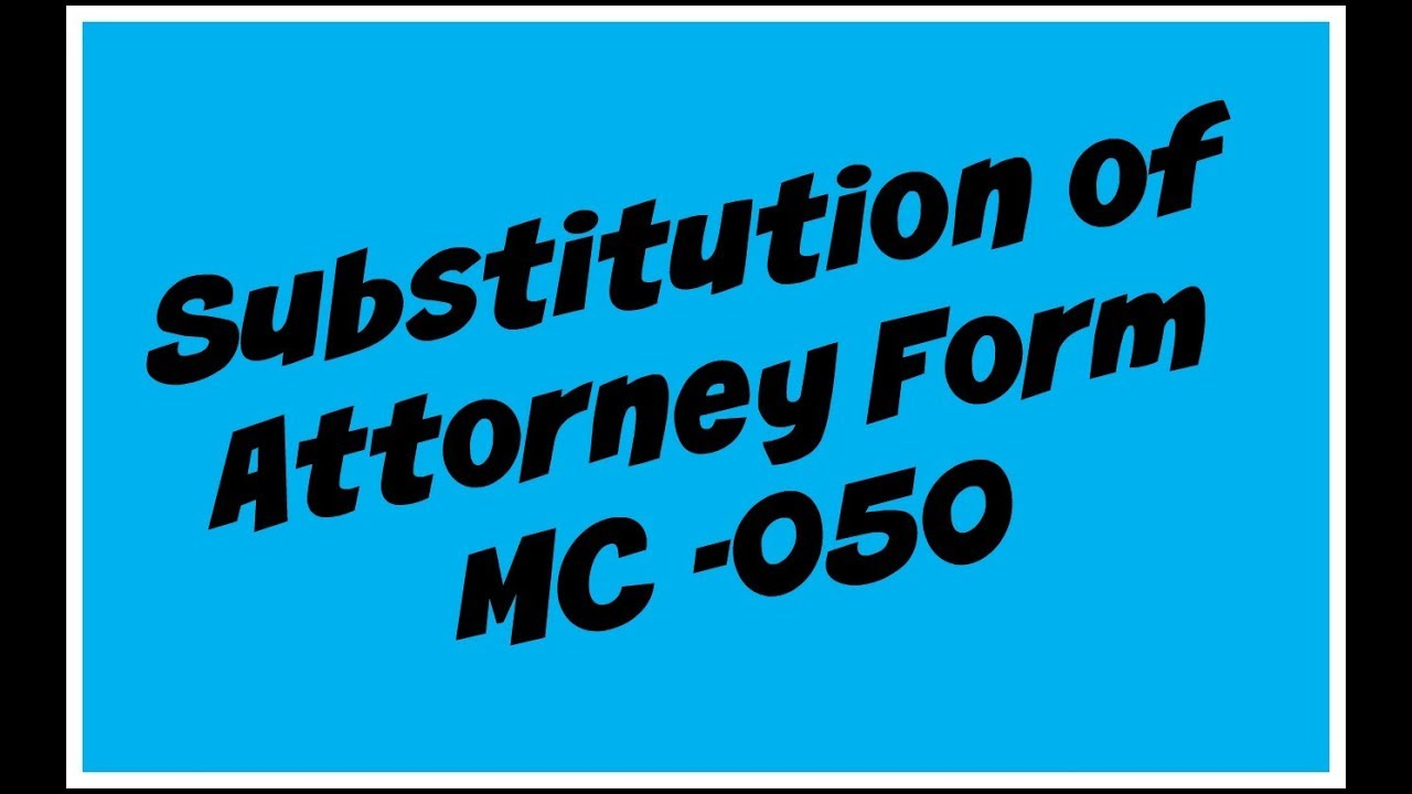 Mc 050 Substitution Of Attorney Form Ca Explained Youtube