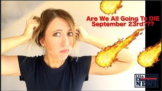 ARE WE ALL GOING TO DIE ON SEPTEMBER 23rd?! Here's What Is Really Going DOWN…