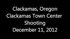 Clackamas Oregon Town Center Mall Shooting - Police Audio Scanner Feed - December 11, 2012
