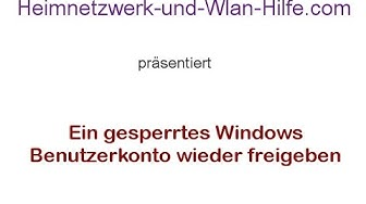 Gesperrtes Windows Benutzerkonto wieder freigeben