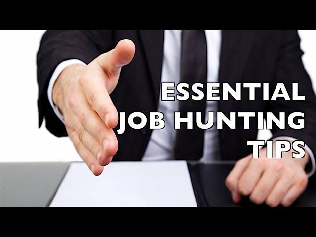 6 Essential Job Hunting Tips!