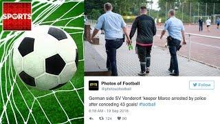 German Goalkeeper Concedes 43 GOALS! Gets Arrested Five Days Later
