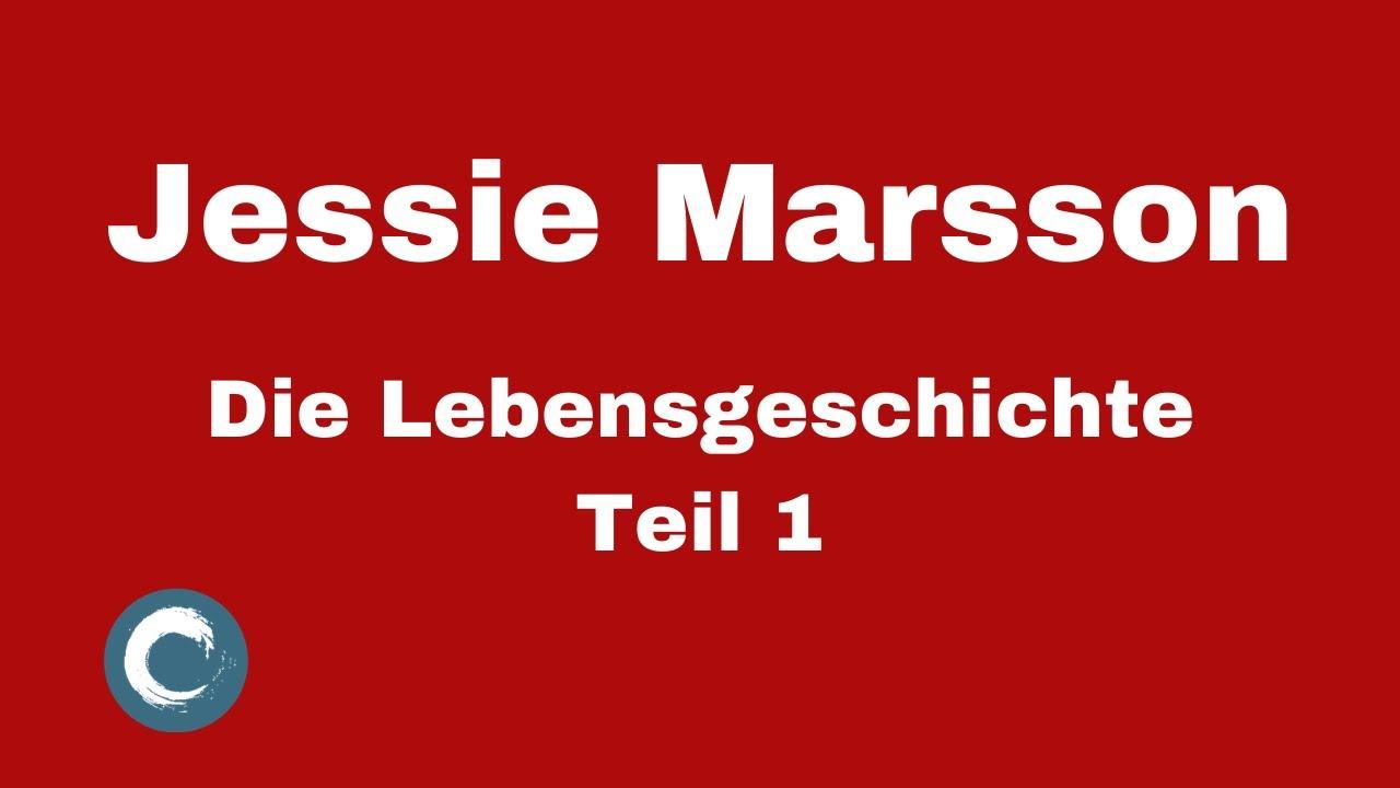 Jessie Marsson: Die Lebensgeschichte – Teil 1 – Warum Jessie jetzt mehr erzählen kann