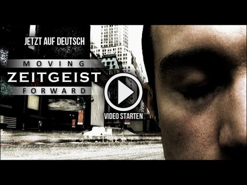 ZEITGEIST: MOVING FORWARD (Deutsche Version)