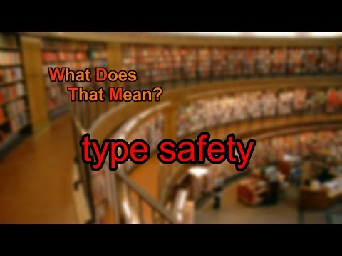 What does type safety mean?