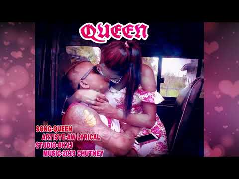 A W Lyrical - Queen (2019 Guyana Chutney)