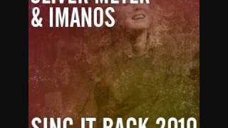Oliver Meyer & ImanoS - Sing It Back 2010 (Original Mix)