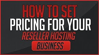 How To Set Pricing For Your Reseller Hosting Business