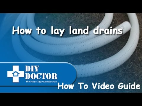 How To Lay Land Drains And Drainage Pipes And How They Work In Land And Garden  Drainage