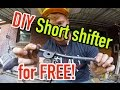 How to make your own short shifter - Free DIY - Dirtcheapdaily : Ep.28