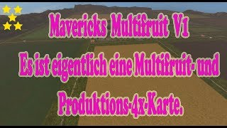 "[""Multifruit- und Produktions-4x-Karte."", ""Mavericks Multifruit"", ""Map Vorstellung Farming Simulator Ls17: Mavericks Multifruit"", ""4fach Map""]"
