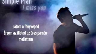 Simple Plan - I miss you magyar felirattal