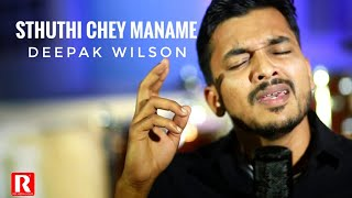 Sthuthi Chey Maname - Deepak Wilson